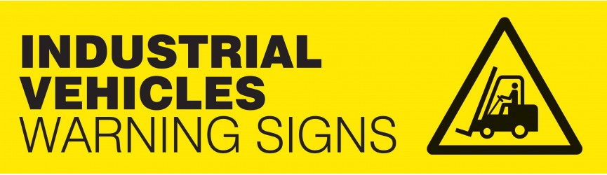 Industrial Vehicle Warning Signs | Safety Signs | PPE ...